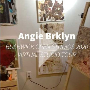 Angie Brklyn does Bushwick Open Studios 2020